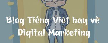Tổng hợp Blog Digital Marketing Tiếng Việt hay