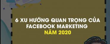 Xu hướng Facebook Marketing 2020